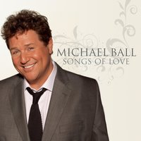 Songs Of Love — Michael Ball