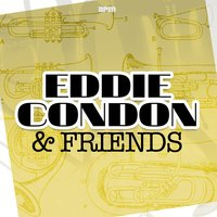 Eddie Condon & Friends — Eddie Condon