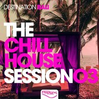 The Chill House Session 03 - Destination Bali — сборник