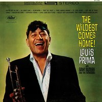 The Wildest Comes Home — Louis Prima, Sam Butera & The Witnesses