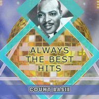 Always The Best Hits — Count Basie, Count Basie & His Orchestra, Count Basie & His All American Rhythm