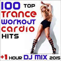 100 Top Trance Workout Cardio Hits + 1 Hour DJ Mix 2015 — Workout Trance