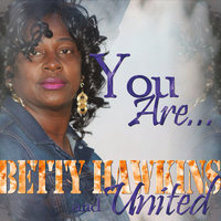 You Are... — Betty Hawkins & United