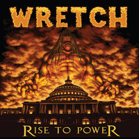 Rise to Power — Wretch