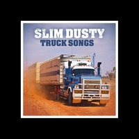 Truck Songs — Slim Dusty