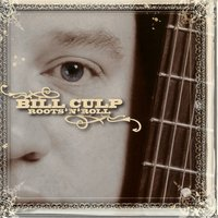 Roots'N'Roll — Bill Culp