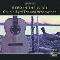 Byrd In The Wind — Charlie Byrd Trio & Woodwinds