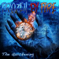 The Quickening — Frozen By Fire