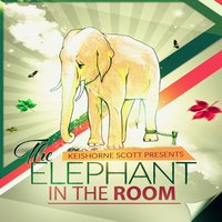 The Elephant in the Room — Keishorne Scott