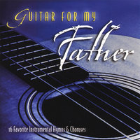 Guitar For My Father — Wayne Brasel