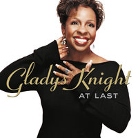 At Last — Gladys Knight