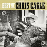 The Best Of Chris Cagle — Chris Cagle