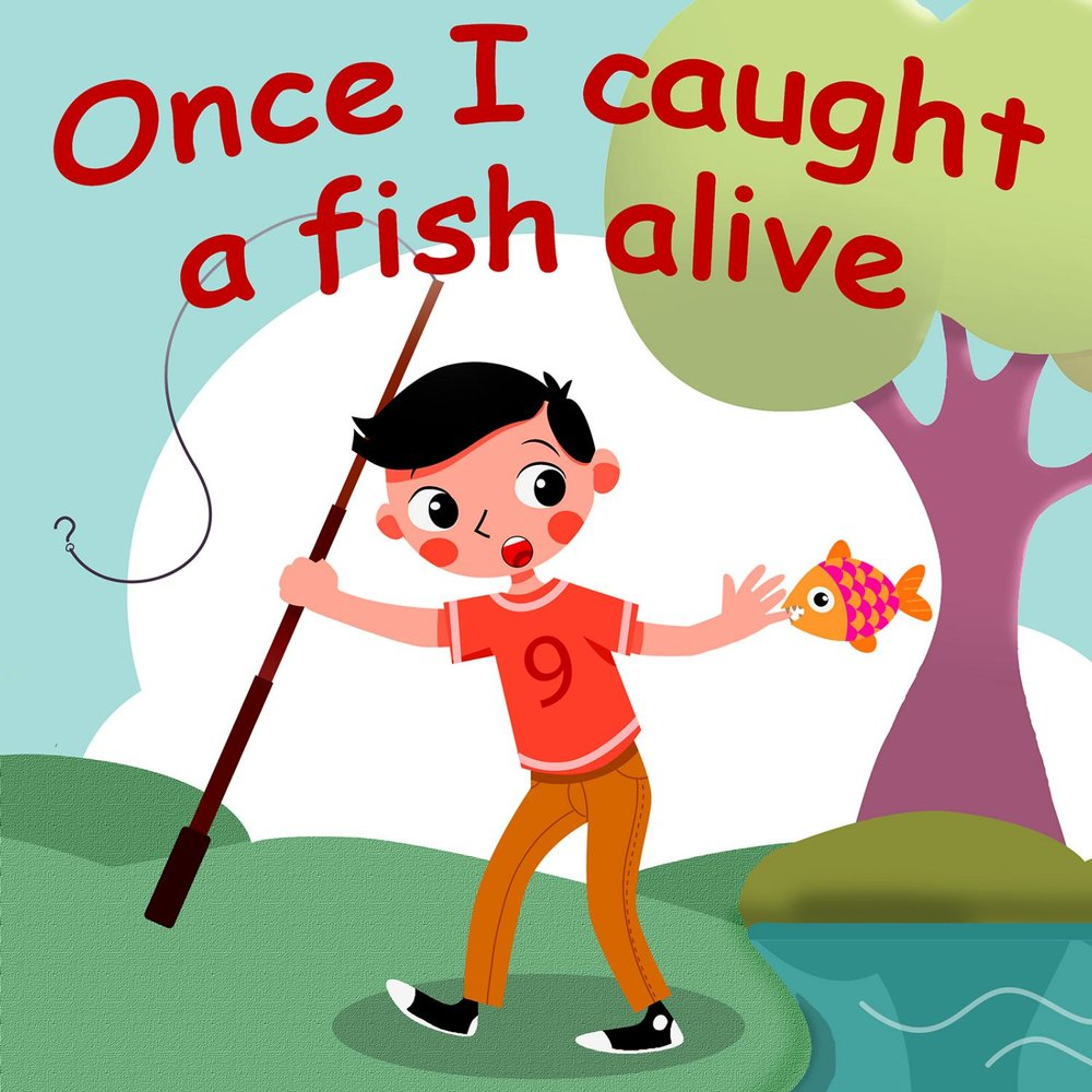 Once i caught a fish alive belle and the nursery rhymes for Once i caught a fish alive