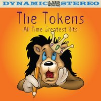 All Time Greatest Hits — The Tokens
