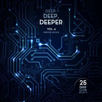 Deep, Deep, Deeper, Vol. 4 (25 Deep Club Beats) — сборник
