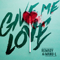 Give Me Love — Manu-L, Remady
