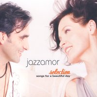 Selection - Songs Of A Beautiful Day — Jazzamor
