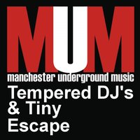 Escape — Tiny, Tempered DJ's, Tempered DJ's & Tiny