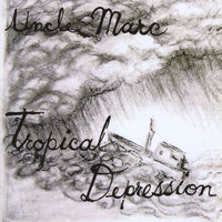 Tropical Depression — Uncle Marc