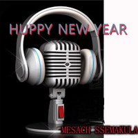 Huppy New Year — Mesach Ssemakula