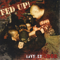 Live At Cbgb — Fed Up!