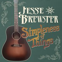 Simpleness of Things — Jesse Brewster