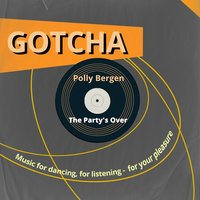 The Party's Over — Polly Bergen