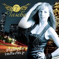 Perfectly Imperfect — Tascha