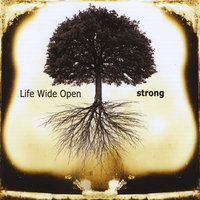 Strong — Life Wide Open