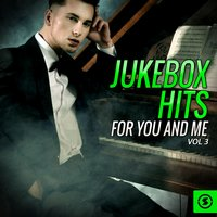 Jukebox Hits for You and Me, Vol. 3 — сборник