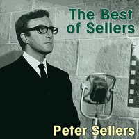 The Best Of Sellers — Peter Sellers