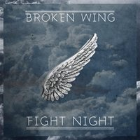 Broken Wing — Fight Night