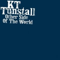 Other Side Of The World — KT Tunstall