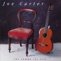 The Samba Rio Trio — Joe Carter