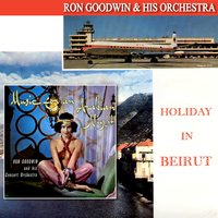 Holiday in Beirut / Music for an Arabian Night — Ron Goodwin & His Orchestra