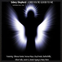 Lord You'Re Good to Me — Sidney Shepherd