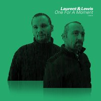 One For a Moment — Laurent & Lewis