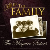 All in the Family: The McGuire Sisters — The McGuire Sisters