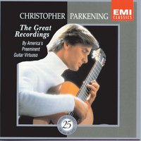 Christopher Parkening: The Great Recordings — Christopher Parkening