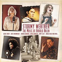 Stormy Weather - The Music of Harold Arlen — Debbie Harry, Mark Anthony Thompson, Rufus Wainwright, Shannon McNally, David Johansen, Jimmy Scott