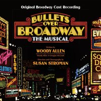 Bullets Over Broadway — Original Broadway Cast of Bullets Over Broadway