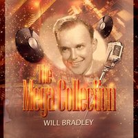 The Mega Collection — Will Bradley & His Orchestra