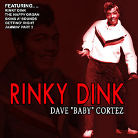 "Rinky Dink - Dave ""Baby"" Cortez — Dave ""Baby"" Cortez"