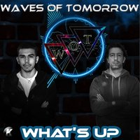 What's Up — Waves of Tomorrow