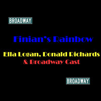 Finian's Rainbow — Ella Logan, Donald Richards & Broadway Cast
