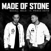 Made Of Stone — Malo, Bacall, Prince Osito