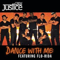 Dance With Me — Justice Crew feat. Flo Rida