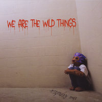 We Are the Wild Things — The Republik
