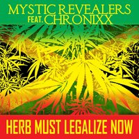 Herb Must Legalize Now — Mystic Revealers, Mystic Revealers & Chronixx