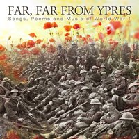 Far Far from Ypres — The Scottish Pals Singers